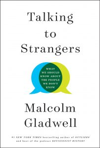 "Book Review: ""Talking to Strangers: What We Should Know about the People We Don't Know"" by Malcolm Gladwell"